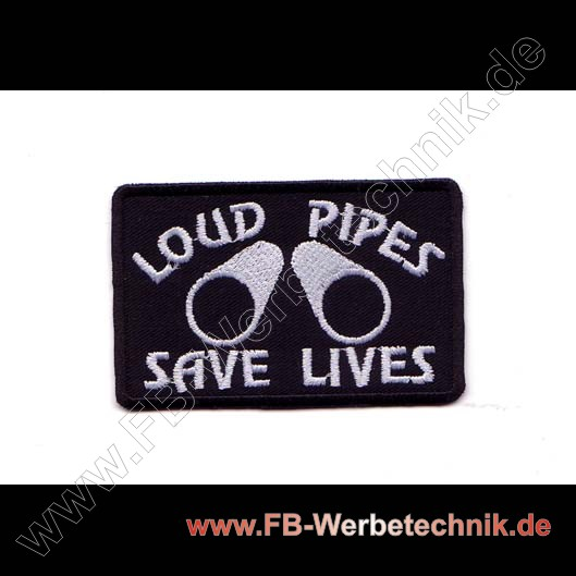 1524 LOUD PIPES SAVE LIVES Patch