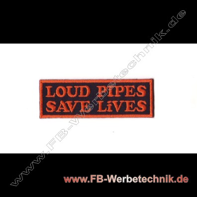 1797 Loud Pipes Save Lives Aufnäher patch