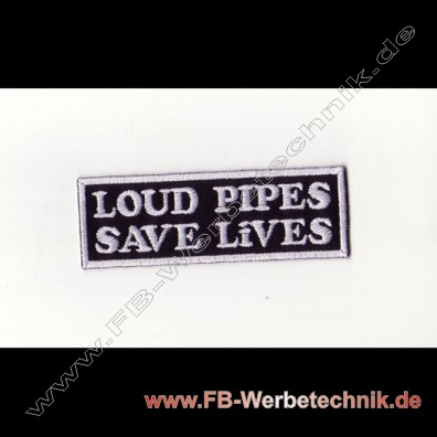 1499 LOUD PIPES SAVE LIVES Patch