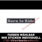 Mobile Preview: Born to Ride Patch Aufnäher 10,5cm x 2cm