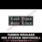 Preview: LOUD PIPES SAVE LIVES Aufnäher Patches 10x4cm