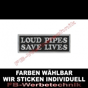 LOUD PIPES SAVE LIVES Aufnäher Patches 10x3,5cm