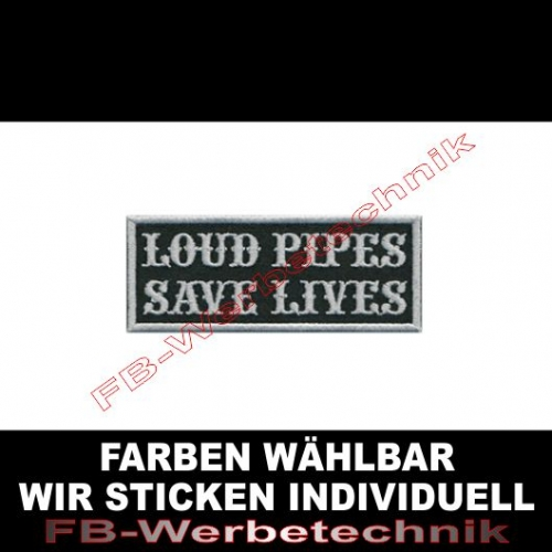 LOUD PIPES SAVE LIVES Patch 9x3,5cm Aufnäher