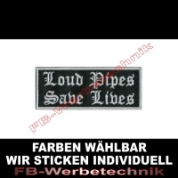 LOUD PIPES SAVE LIVES Aufnäher Patches 10x4cm